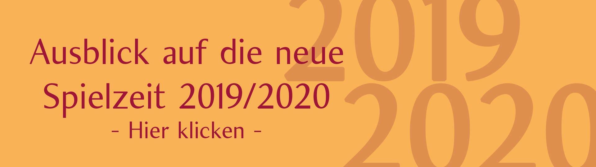 Ausblick Spielzeit 2019/2020
